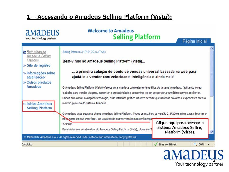 2 1 – Acessando o Amadeus Selling Platform (Vista):