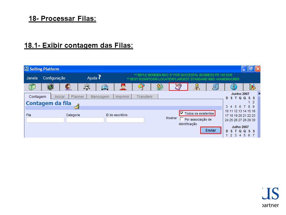 18- Processar Filas: 18.1- Exibir contagem das Filas: