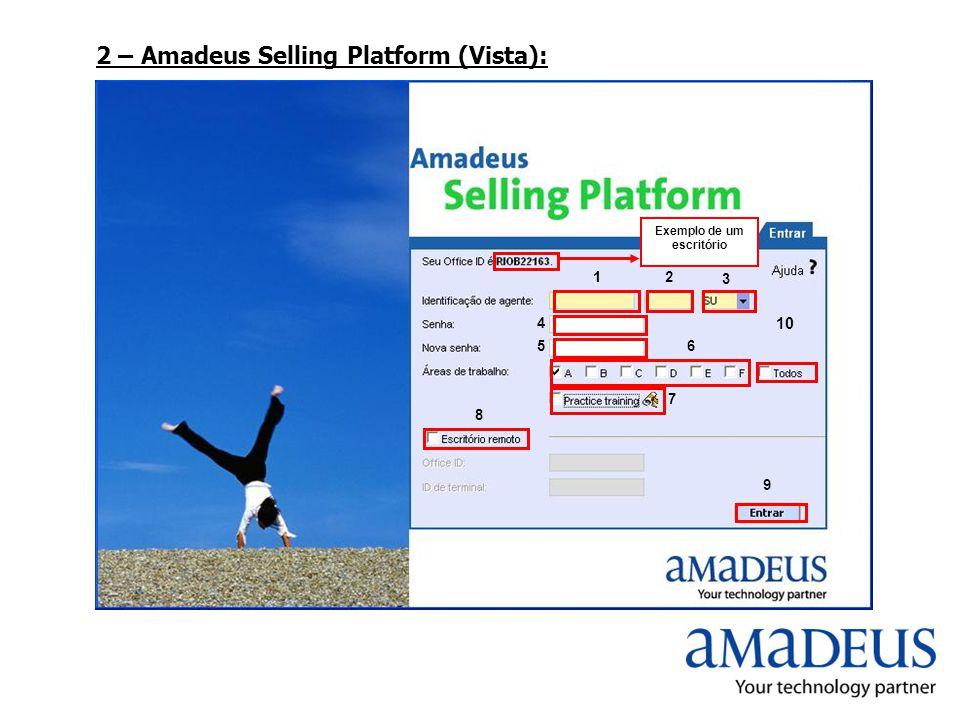Exemplo de um escritório 12 3 4 5 6 7 8 9 10 2 – Amadeus Selling Platform (Vista):
