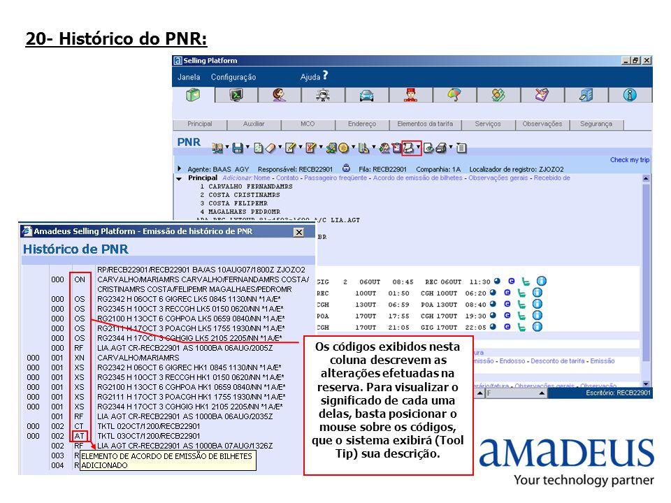 20- Histórico do PNR: Os códigos exibidos nesta coluna descrevem as alterações efetuadas na reserva. Para visualizar o significado de cada uma delas,
