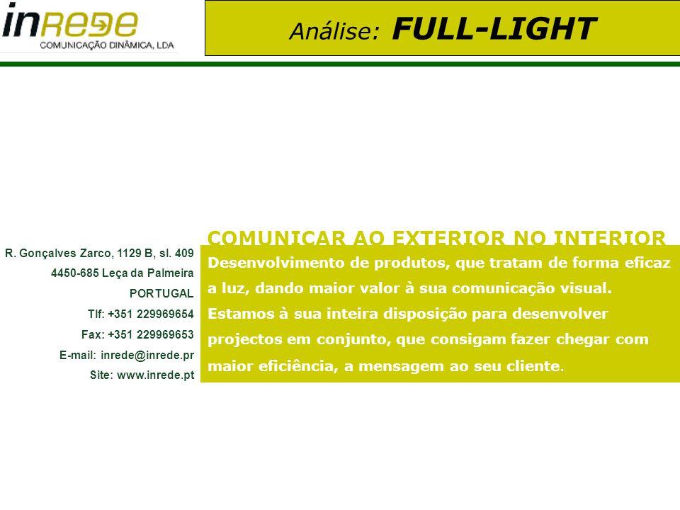 Análise: FULL-LIGHT R. Gonçalves Zarco, 1129 B, sl. 409 4450-685 Leça da Palmeira PORTUGAL Tlf: +351 229969654 Fax: +351 229969653 E-mail: inrede@inre