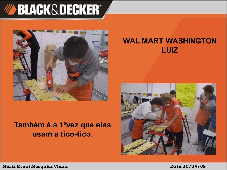 Maria Evani Mesquita Vieira Data:30/04/08 WAL MART WASHINGTON LUIZ Também é a 1ªvez que elas usam a tico-tico.