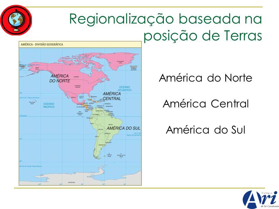 Regionalização baseada na posição de Terras AMÉRICA CENTRAL: Parte Insular, isto é, localizada em ilhas, recebe a denominação geral de Antilhas.