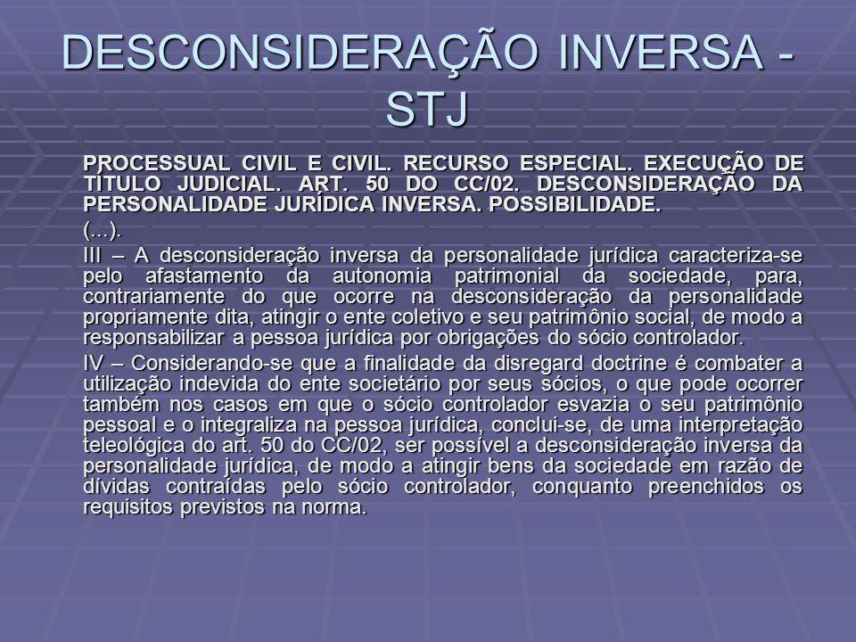 DESCONSIDERAÇÃO INVERSA - STJ PROCESSUAL CIVIL E CIVIL.