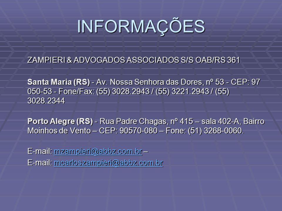 INFORMAÇÕES ZAMPIERI & ADVOGADOS ASSOCIADOS S/S OAB/RS 361 Santa Maria (RS) - Av.