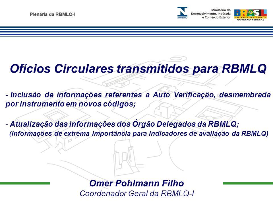 Omer Pohlmann Filho Coordenador Geral da RBMLQ-I Ofícios Circulares transmitidos para RBMLQ - Inclusão de informações referentes a Auto Verificação, d