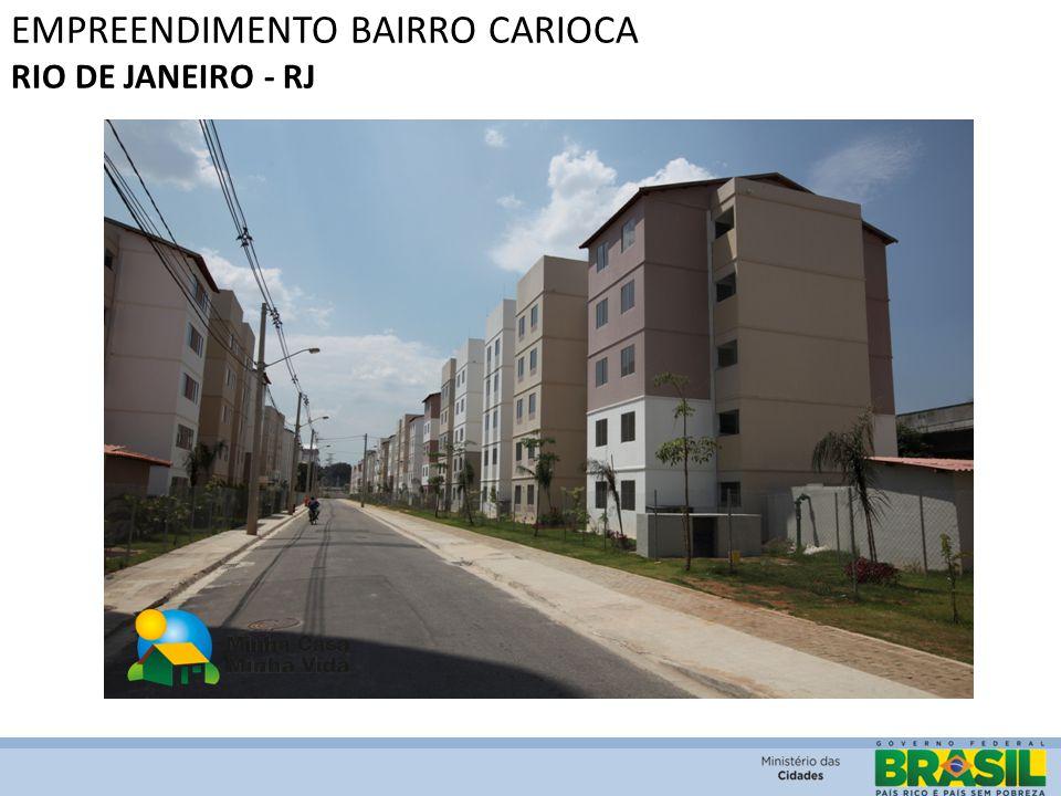 EMPREENDIMENTO BAIRRO CARIOCA RIO DE JANEIRO - RJ