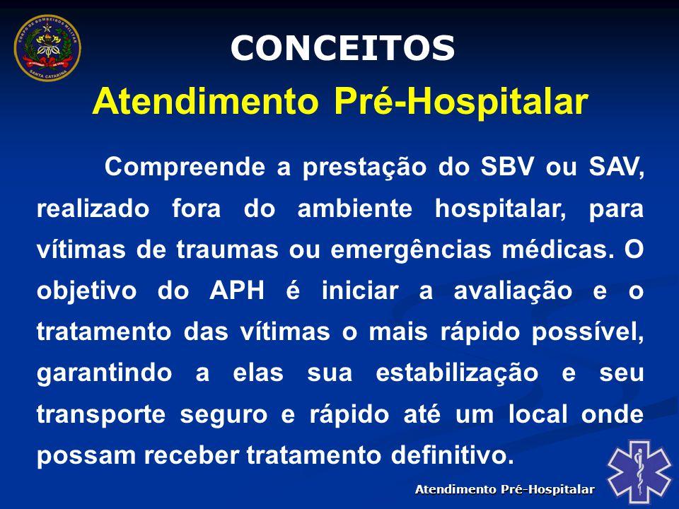 Atendimento Pré-Hospitalar Socorrista Pessoa tecnicamente capacitada e habilitada para, com segurança, avaliar e identificar problemas que comprometam a vida.