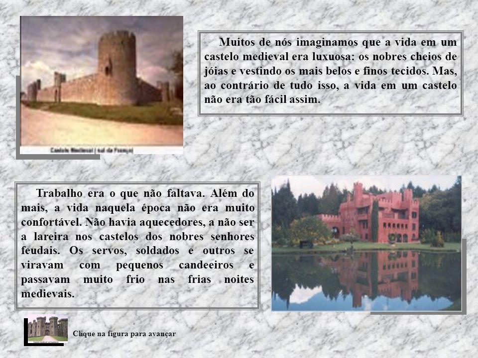 Muitos de nós imaginamos que a vida em um castelo medieval era luxuosa: os nobres cheios de jóias e vestindo os mais belos e finos tecidos. Mas, ao co