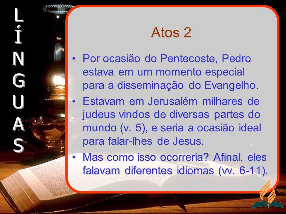 Atos 2 Por ocasião do Pentecoste, Pedro estava em um momento especial para a disseminação do Evangelho.Por ocasião do Pentecoste, Pedro estava em um m