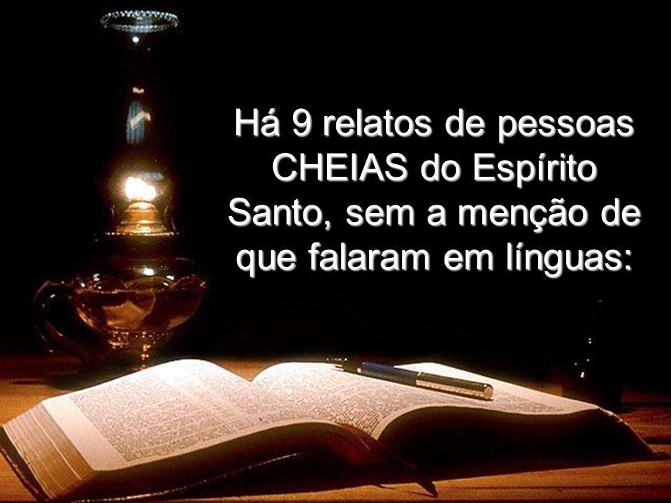 4:8 (Pedro perante o Sinédrio)4:8 (Pedro perante o Sinédrio) 4:31 (Igreja em oração pela libertação de Pedro)4:31 (Igreja em oração pela libertação de Pedro) 6:3(Escolha dos diáconos)6:3(Escolha dos diáconos) 6:5(Descrição de Estêvão)6:5(Descrição de Estêvão) 7:55 (Estêvão perante os líderes judaicos)7:55 (Estêvão perante os líderes judaicos) 9:17 (Imposição de mãos sobre Paulo)9:17 (Imposição de mãos sobre Paulo) 11:24 (Descrição de Barnabé)11:24 (Descrição de Barnabé) 13:9 (Paulo perante Elimas)13:9 (Paulo perante Elimas) 13:52 (Relato sobre os discípulos)13:52 (Relato sobre os discípulos)