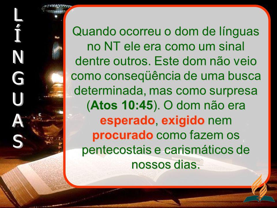 Lucas 1:64 Atos 10:46 1Ped.3:10 Atos 2:26 Atos 19:6 Apoc.