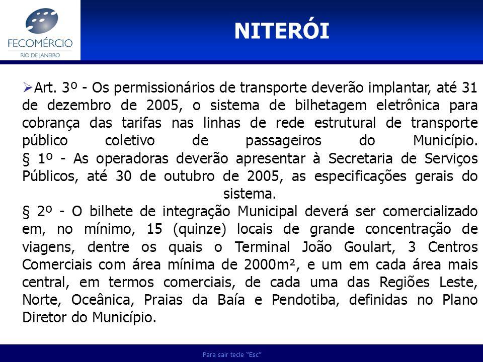Para sair tecle Esc Art. 3º - Os permissionários de transporte deverão implantar, até 31 de dezembro de 2005, o sistema de bilhetagem eletrônica para