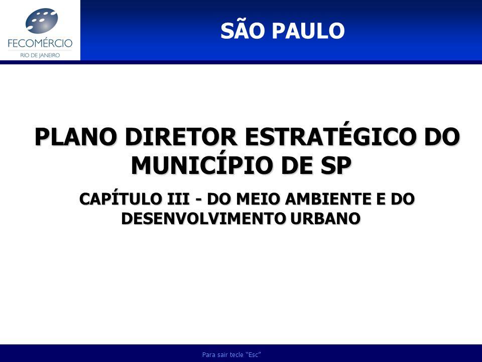 Para sair tecle Esc PLANO DIRETOR ESTRATÉGICO DO MUNICÍPIO DE SP CAPÍTULO III - DO MEIO AMBIENTE E DO DESENVOLVIMENTO URBANO SÃO PAULO