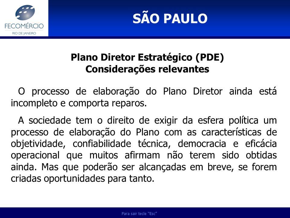 Para sair tecle Esc Plano Diretor Estratégico (PDE) Considerações relevantes O processo de elaboração do Plano Diretor ainda está incompleto e comport