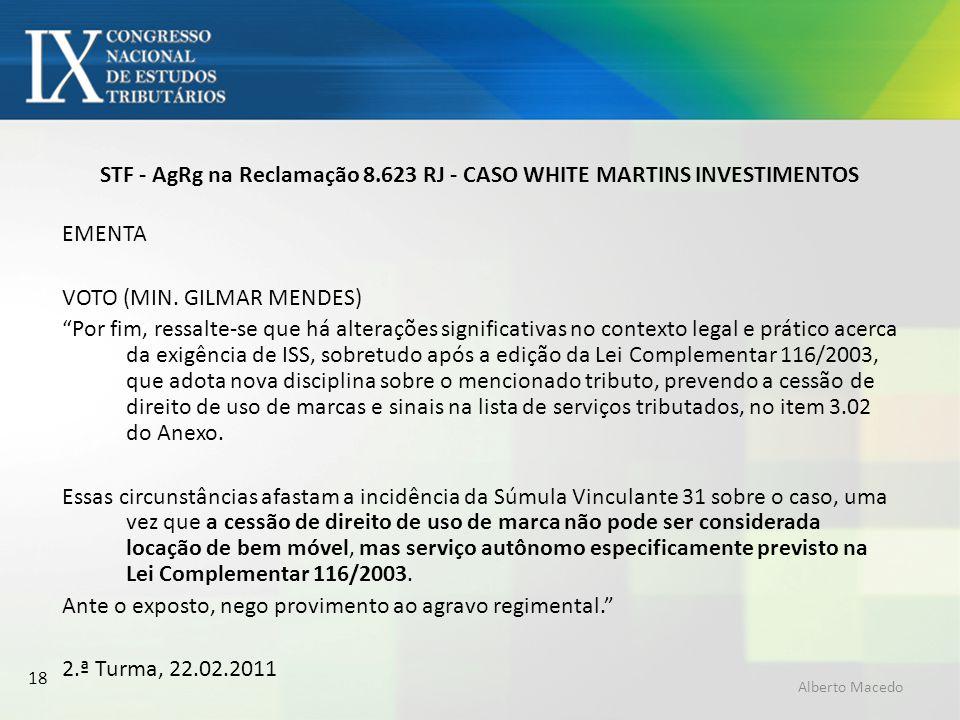 18 STF - AgRg na Reclamação 8.623 RJ - CASO WHITE MARTINS INVESTIMENTOS EMENTA VOTO (MIN. GILMAR MENDES) Por fim, ressalte-se que há alterações signif