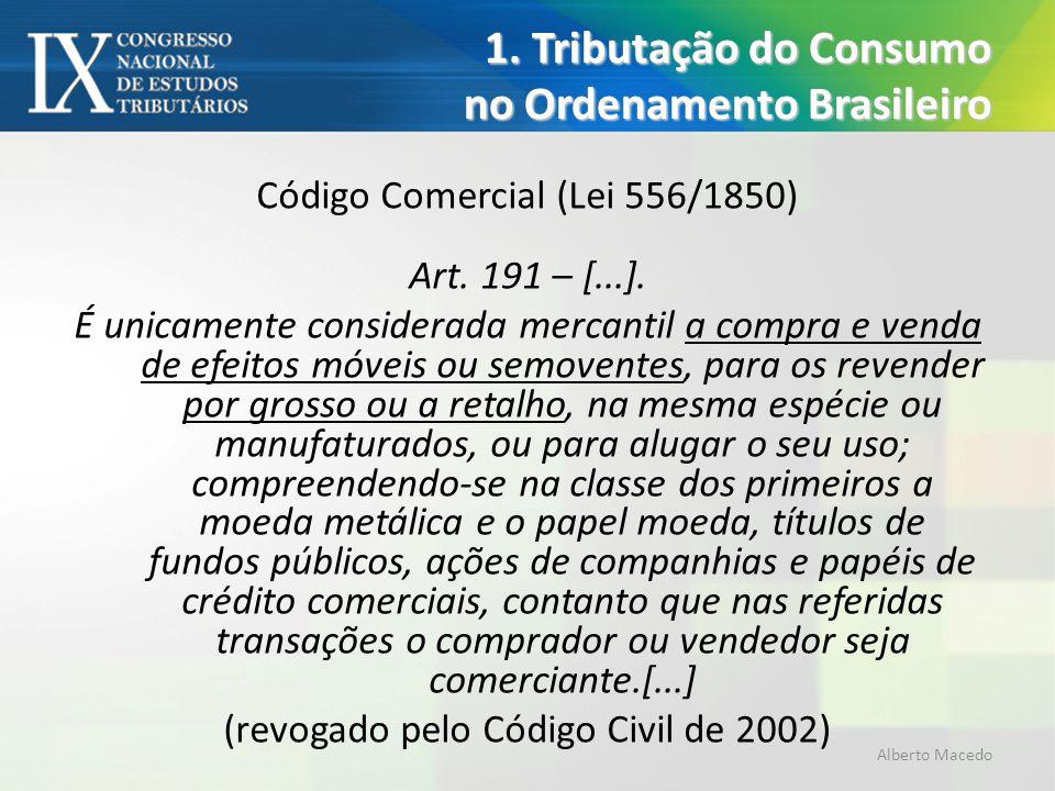 Código Comercial (Lei 556/1850) Art. 191 – [...]. É unicamente considerada mercantil a compra e venda de efeitos móveis ou semoventes, para os revende