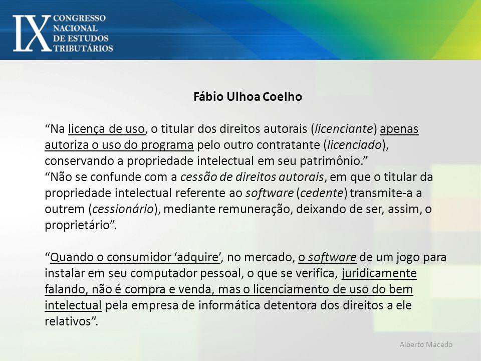 Fábio Ulhoa Coelho Na licença de uso, o titular dos direitos autorais (licenciante) apenas autoriza o uso do programa pelo outro contratante (licencia