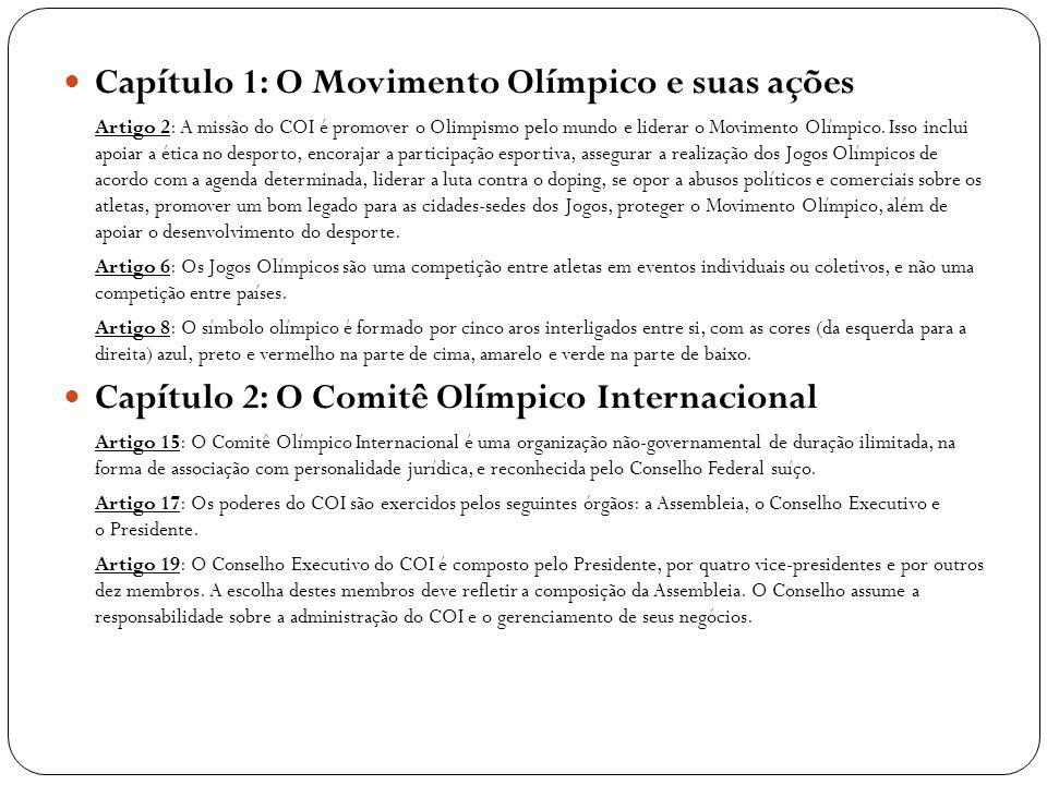 Capítulo 3: As Federações Internacionais O Capítulo 3 trata do papel das Federações Internacionais no Movimento Olímpico.