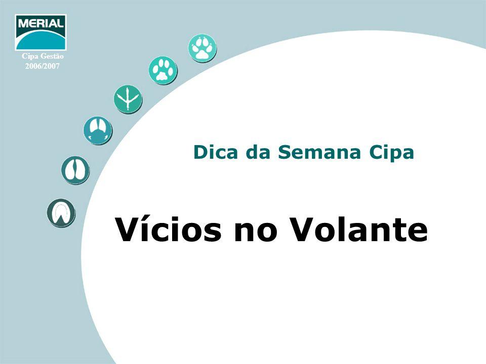 Cipa Gestão 2006/2007 Vícios no Volante Vícios e Manias ao Volante