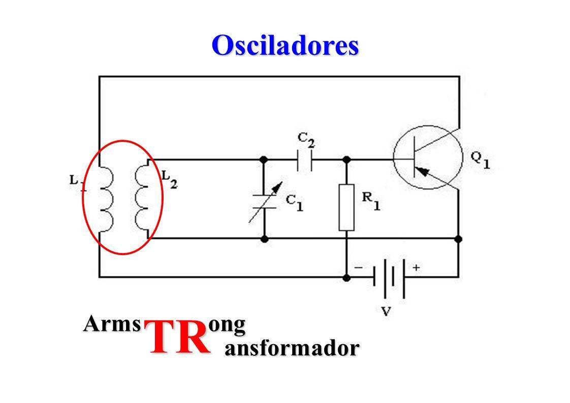 Osciladores ansformador Armstrong Arms ong TR