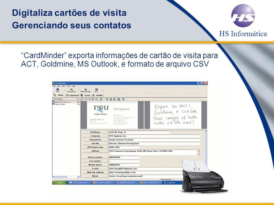 HS Informática Digitaliza cartões de visita Gerenciando seus contatos CardMinder exporta informações de cartão de visita para ACT, Goldmine, MS Outlook, e formato de arquivo CSV