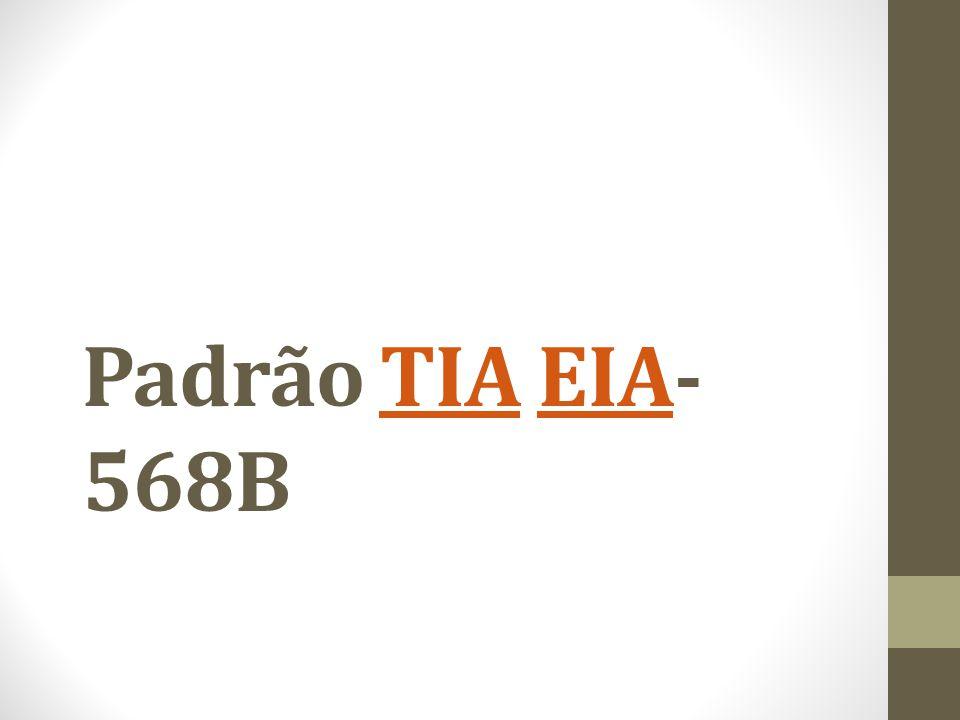 Padrão TIA EIA- 568BTIAEIA