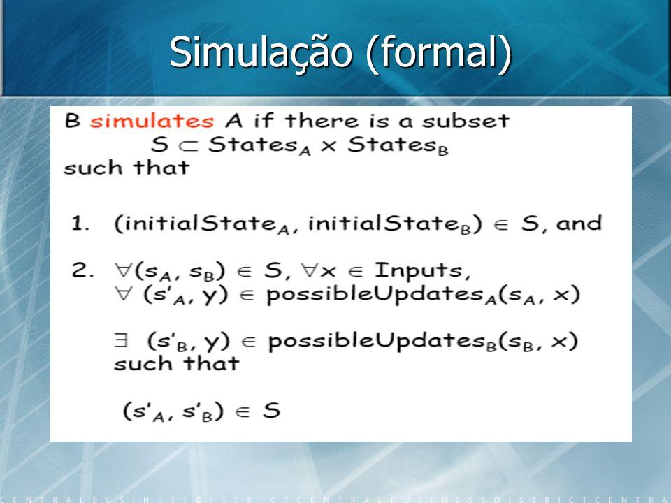 Simulação (formal) Considere as seguintes máquinas não determinísticas Considere as seguintes máquinas não determinísticas