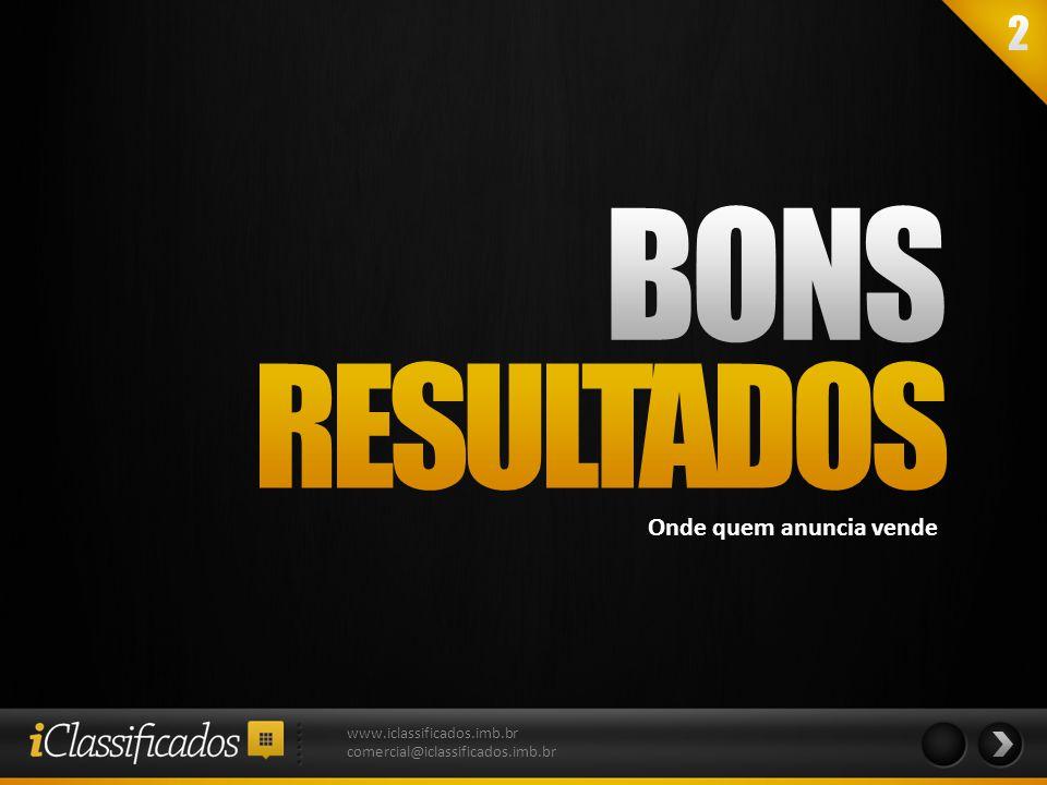 www.iclassificados.imb.br comercial@iclassificados.imb.br Onde quem anuncia vende
