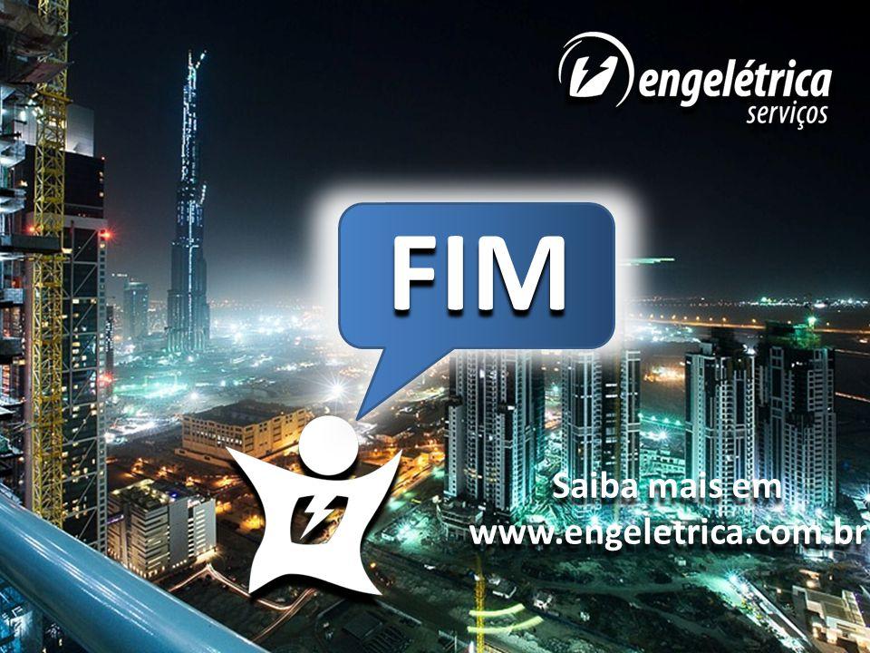 FIM Saiba mais em www.engeletrica.com.br Saiba mais em www.engeletrica.com.br