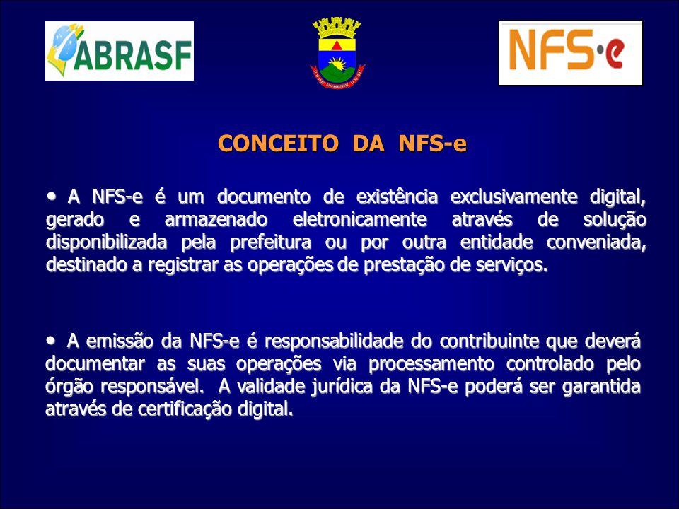CONCEITO DA NFS-e A NFS-e é um documento de existência exclusivamente digital, gerado e armazenado eletronicamente através de solução disponibilizada