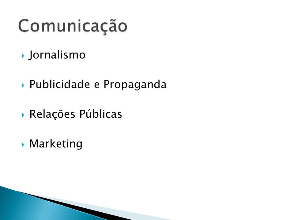Jornalismo Publicidade e Propaganda Relações Públicas Marketing