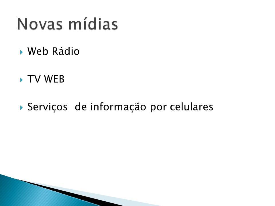 Web Rádio TV WEB Serviços de informação por celulares