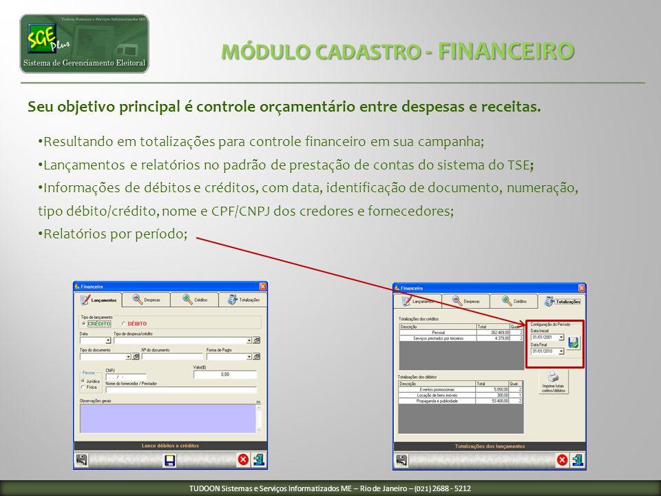 Seu objetivo principal é controle orçamentário entre despesas e receitas. Resultando em totalizações para controle financeiro em sua campanha; Lançame