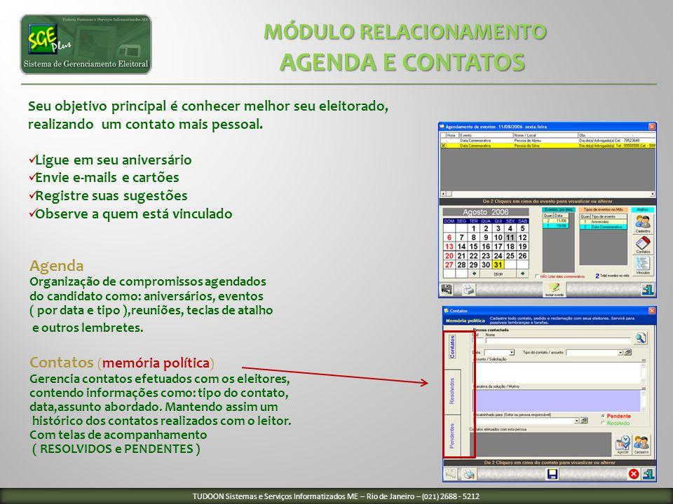 Agenda Organização de compromissos agendados do candidato como: aniversários, eventos ( por data e tipo ),reuniões, teclas de atalho e outros lembrete