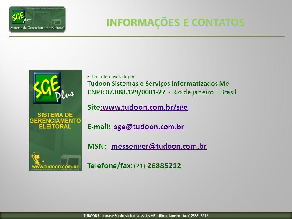 Sistema desenvolvido por: Tudoon Sistemas e Serviços Informatizados Me CNPJ: 07.888.129/0001-27 - Rio de janeiro – Brasil Site:www.tudoon.com.br/sge:w