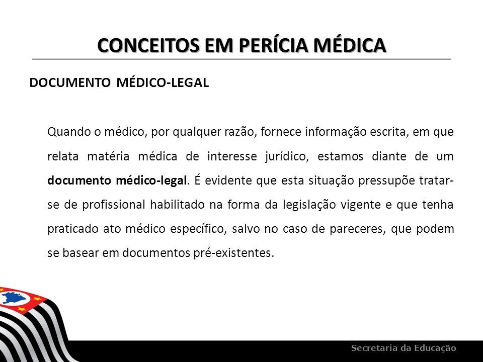 CONCEITOS EM PERÍCIA MÉDICA DOCUMENTO MÉDICO-LEGAL Quando o médico, por qualquer razão, fornece informação escrita, em que relata matéria médica de in