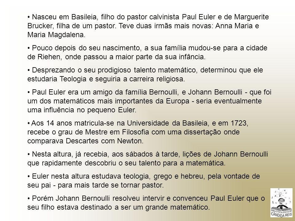 Nasceu em Basileia, filho do pastor calvinista Paul Euler e de Marguerite Brucker, filha de um pastor. Teve duas irmãs mais novas: Anna Maria e Maria