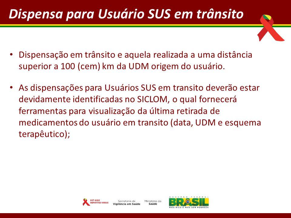 Dispensa para Usuário SUS em trânsito Dispensação em trânsito e aquela realizada a uma distância superior a 100 (cem) km da UDM origem do usuário.