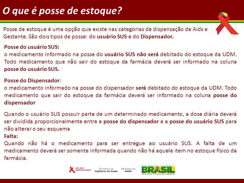 Posse do usuário SUS: o medicamento informado na posse do usuário SUS não será debitado do estoque da UDM.