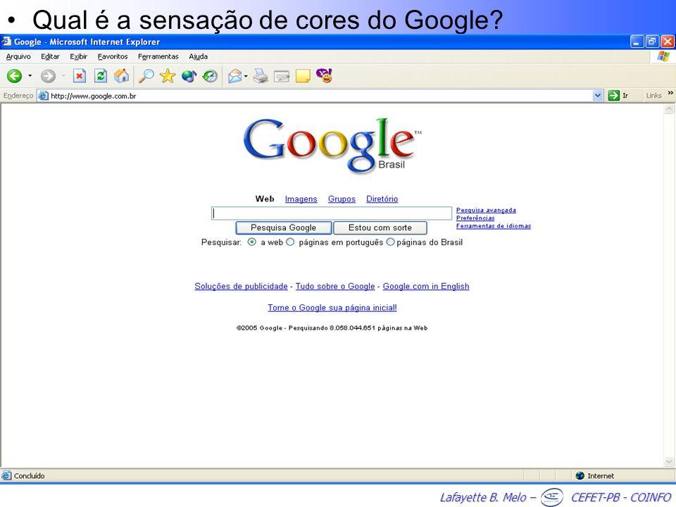 Lafayette B. Melo – CEFET-PB - COINFO Qual é a sensação de cores do Google?