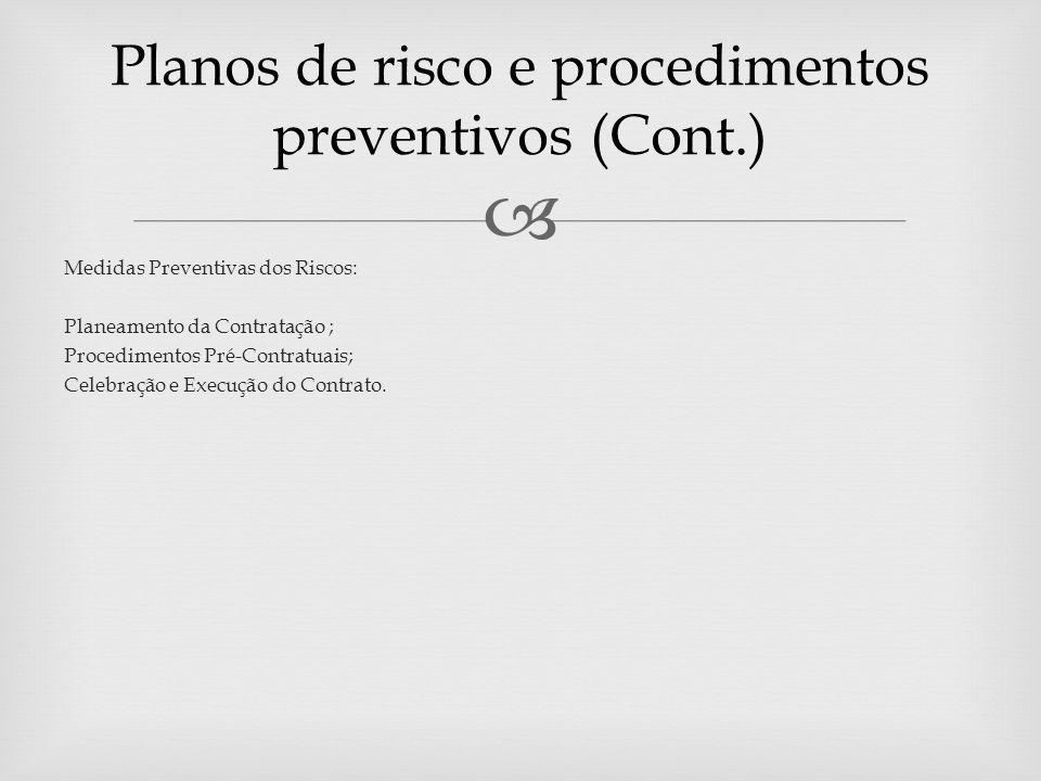 Medidas Preventivas dos Riscos: Planeamento da Contratação ; Procedimentos Pré-Contratuais; Celebração e Execução do Contrato.