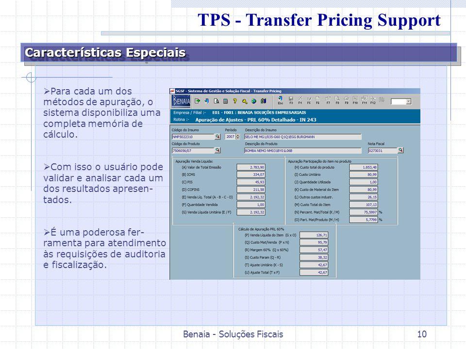 Benaia - Soluções Fiscais10 Características Especiais Para cada um dos métodos de apuração, o sistema disponibiliza uma completa memória de cálculo. C
