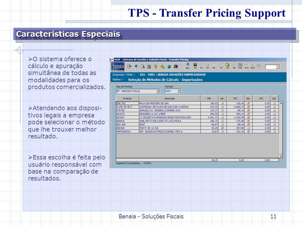 Benaia - Soluções Fiscais11 Características Especiais O sistema oferece o cálculo e apuração simultânea de todas as modalidades para os produtos comercializados.