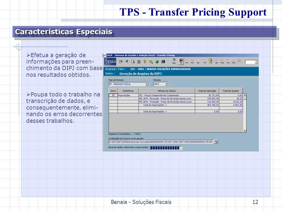 Benaia - Soluções Fiscais12 Características Especiais Efetua a geração de informações para preen- chimento da DIPJ com base nos resultados obtidos. Po