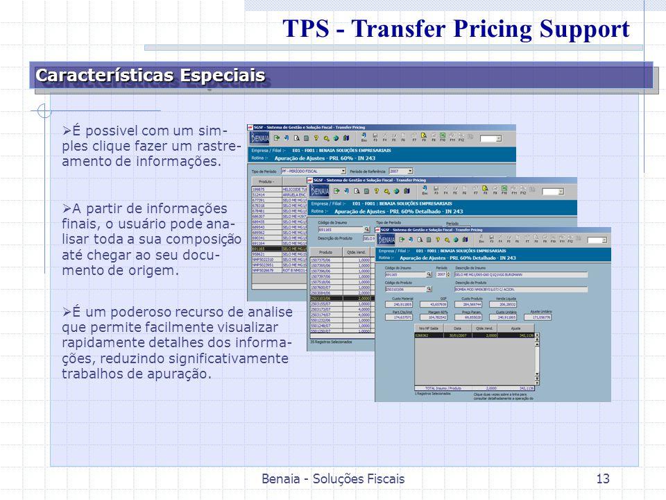 Benaia - Soluções Fiscais13 Características Especiais É possivel com um sim- ples clique fazer um rastre- amento de informações. A partir de informaçõ