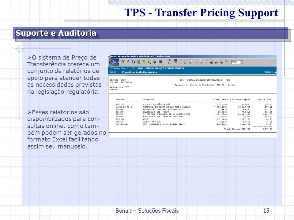 Benaia - Soluções Fiscais15 Suporte e Auditoria O sistema de Preço de Transferência oferece um conjunto de relatórios de apoio para atender todas as n