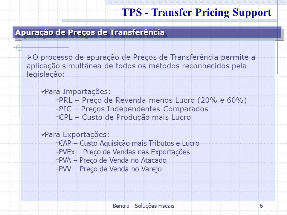 Benaia - Soluções Fiscais6 Apuração de Preços de Transferência O processo de apuração de Preços de Transferência permite a aplicação simultânea de tod