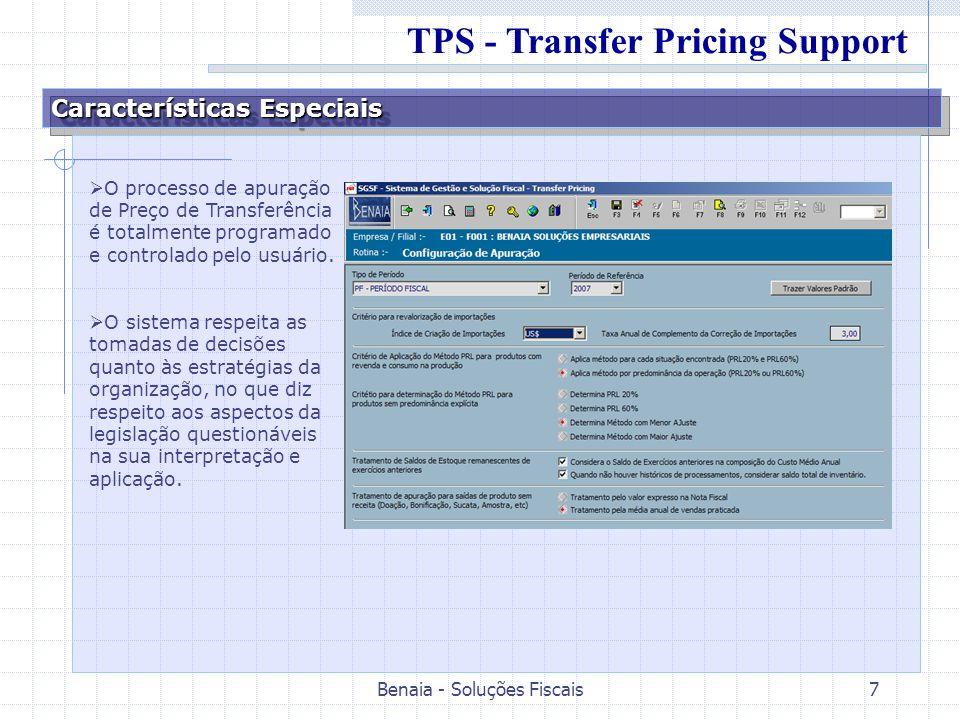 Benaia - Soluções Fiscais7 Características Especiais O processo de apuração de Preço de Transferência é totalmente programado e controlado pelo usuári