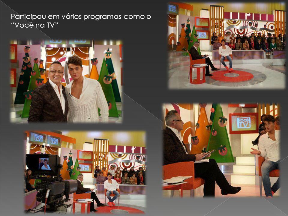 Participou em vários programas como o Você na TV